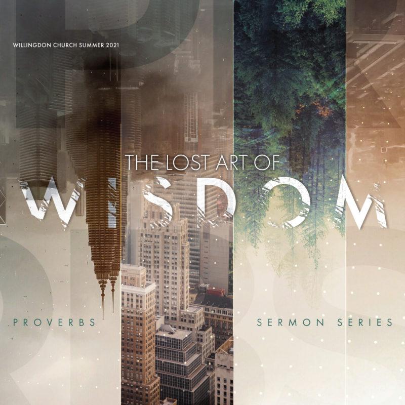 Wisdom - a sermon series by Willingdon Church