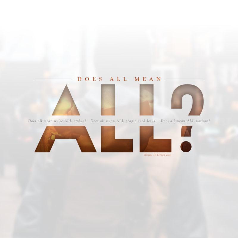 Does All Mean All - a sermon series by Willingdon Church