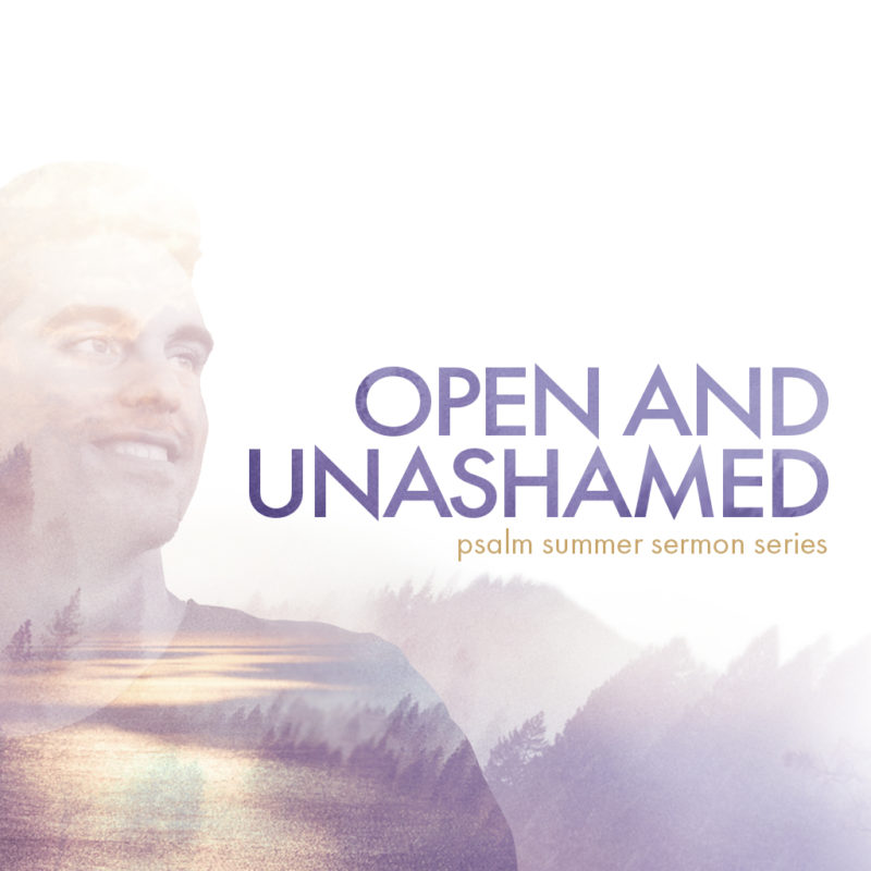 Open and Unashamed - a sermon series by Willingdon Church