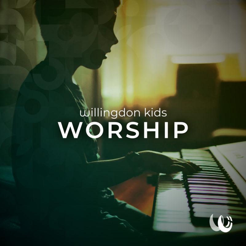 Willingdon Kids Worship Playlist
