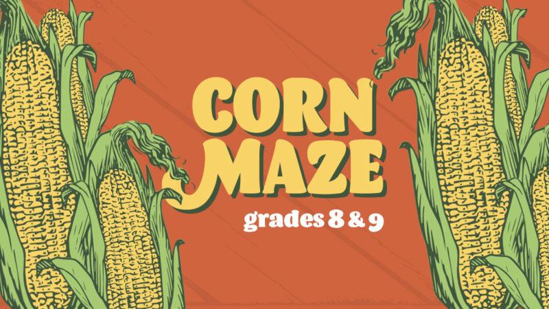 Corn Maze- Grades 8 & 9