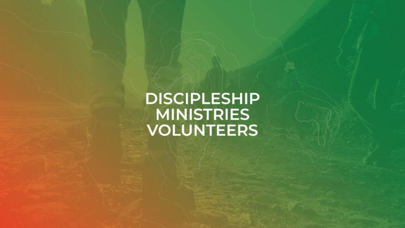 Discipleship Min Volunteers