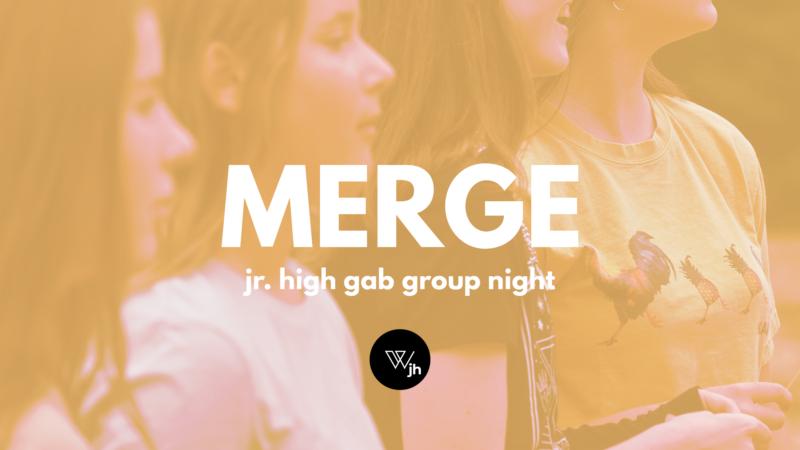 Merge Jr. High Gab Group Night