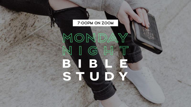 Monday Night Bible Study 7:00pm on Zoom