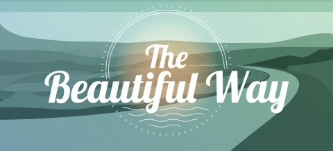 The Beautiful Way 2