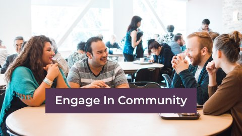 Engage in Community -